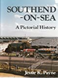 Southend-on-Sea: A Pictorial History (Pictorial history series)
