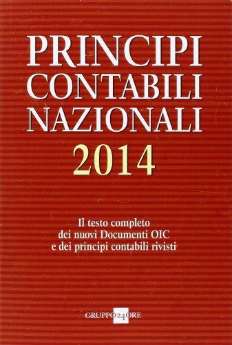 Principi contabili nazionali 2014. Il testo completo dei nuovi documenti Oic e dei principi contabili rivisti