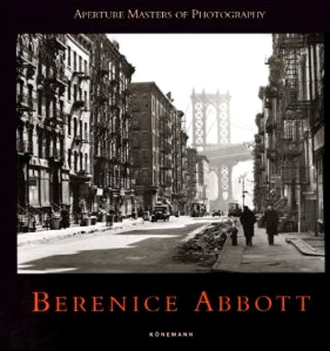 Berenice Abbott (Masters of photography)