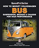 How to Modify Volkswagen Bus Suspension, Brakes & Chassis for High Performance: Updated & Enlarged New Edition (Speedpro)