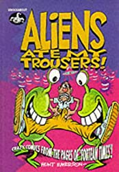 Aliens Ate My Trousers: Crazy Comics from the Pages of
