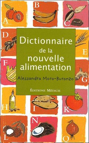 Dictionnaire de la nouvelle alimentation par Alessandra Moro Buronzo