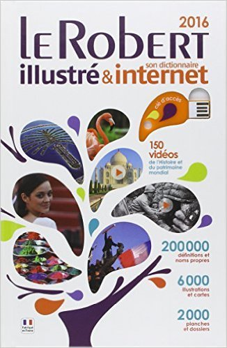 Le Robert illustré & son dictionnaire internet 2016 de Collectif ( 13 mai 2015 ) par Collectif