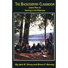 The Backcountry Classroom: Lesson Plans for Teaching in the Wilderness