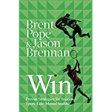 Win: Proven Strategies for Success -- Sport. Life. Mental Health. (English Edition)