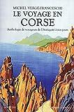 Le voyage en Corse : Anthologie de voyageurs de l'Antiquité à nos jours...