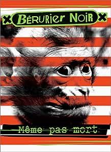 Les Bérurier Noir : Même pas mort - Édition 2 DVD