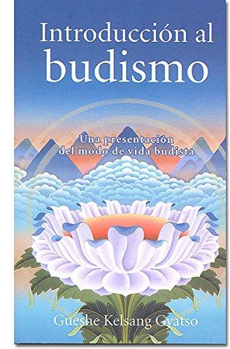 Introducción al budismo. Una presentación del modo de vida budista por Gueshe Kelsang Gyatso