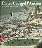 PIETER BRUEGEL L'ANCIEN AU KUNSTHISTORISCHES DE VIENNE