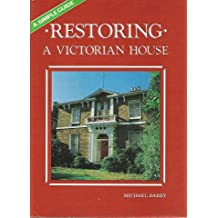 Restoring A Victorian House: A Simple Guide