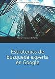 Libros PDF Estrategias de busqueda experta en Google Libros y manuales de la Documentacion (PDF y EPUB) Descargar Libros Gratis