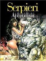 Druuna, tome 6 - Aphrodisia de Paolo Eleuteri Serpieri