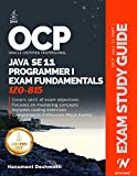 OCP Oracle Certified Professional Java SE 11 Programmer I Exam Fundamentals 1Z0-815: Study guide for passing the OCP Java 11 Developer Certification Part 1 Exam 1Z0-815