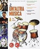 È un'altra musica. Forme e storia della musica. Vol A-B. Con espansione online. Per la Scuola media. Con Cd Audio formato MP3 e CD-ROM