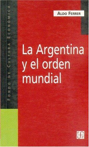 La Argentina y el orden mundial/Argentina and the Global Order