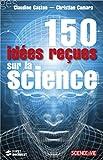 150 Idées reçues sur la science (Documents) (French Edition)