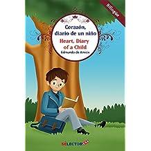 Corazón: Diario de un niño (bilingüe): Enrique, alumno de primaria, escribe en su diario todas sus vivencias
