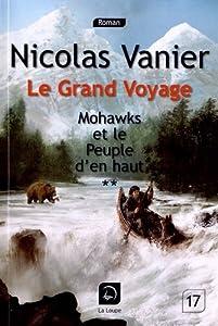 """Afficher """"Le Grand voyage n° 01<br /> Mohawks et le peuple d'en haut : 2è partie"""""""