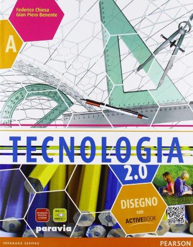 Tecnologia 2.0. Vol. A-B. Ediz. pack. Per la Scuola media. Con DVD. Con espansione online