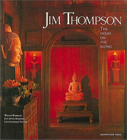 Jim Thompson: The House on the Klong por Jean Michel Beurdeley