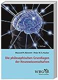 Die philosophischen Grundlagen der Neurowissenschaften - Maxwell Bennett, Peter Hacker
