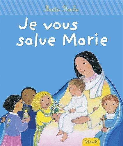 Je vous salue Marie par Maïte Roche