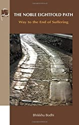 The Noble Eightfold Path: Way to the End of Suffering by Bhikkhu Bodhi (2006-04-01)