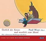 Östlich der Sonne und westlich vom Mond: Die schönsten Kindergeschichten. Lesung für Kinder