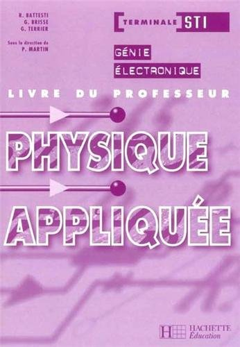 Physique appliquée Génie electronique Tle STI : Livre du professeur par Roger Battesti