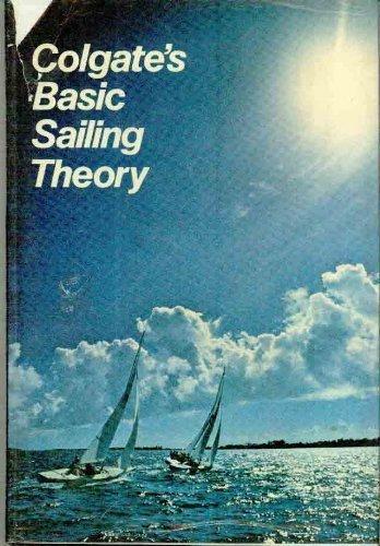 Colgates Basic Sailing Theory by Stephen Colgate (1973-08-01)