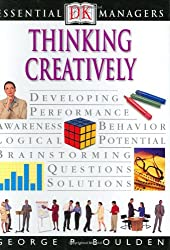 Thinking Creatively (DK Essential Managers)