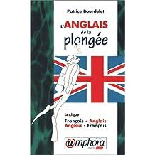 L'anglais de la plongée. Lexique Français-anglais / Anglais-français