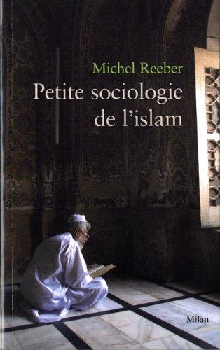 Petite sociologie de l'islam