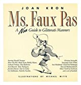 MS Faux Pas: A Non Guide to Glitterati Manners