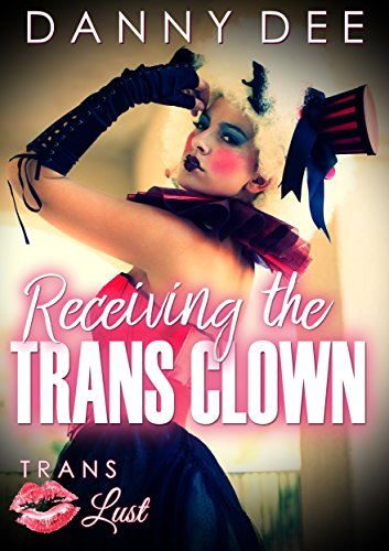 Book cover image for Receiving the Trans Clown (Trans Lust Book 2)