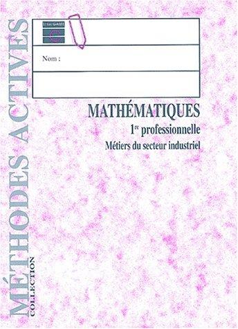 Mathématiques, 1re Pro, industrie, livre de l'élève