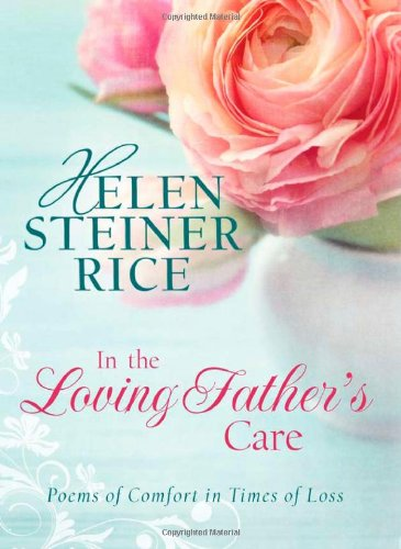 In The Loving Father S Care Helen Steiner Rice Collection