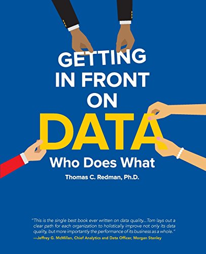 Getting in Front on Data: Who Does What por Thomas Redman
