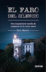 El faro del silencio par  Ibón Martín Álvarez