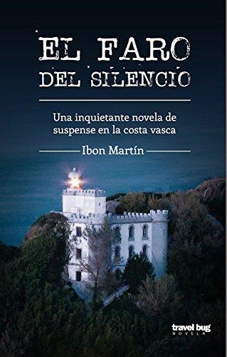 El faro del silencio (Los crímenes del faro nº 1) por Ibon Martín