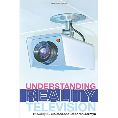 [Understanding Reality Television] [By: x] [December, 2003]