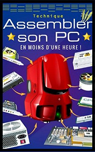 Guide 2017 : Assembler Son Pc en Moins d'Une Heure ! par Franck Edline