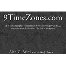 9TimeZones.com - an eMail screenplay collaboration between Hungary and L.A. (includes first draft script 'The Fall In Budapest')