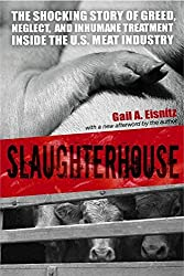 Slaughterhouse: The Shocking Story of Greed, Neglect, and Inhumane Treatment Inside the US Meat Industry