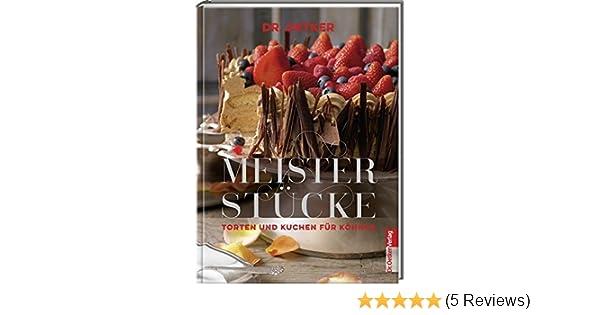 Meisterstucke Torten Und Kuchen Fur Konner Amazon De Dr Oetker