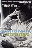Wondrous Strange: The Life and Art of Glenn Gould by Kevin Bazzana (2005-05-12)