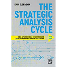 The Strategist's Analysis Cycle Toolbook: How Advance Data Collection and Analysis Underpins Winning Strategies (English Edition)