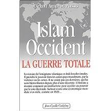 Islam-Occident : La guerre totale