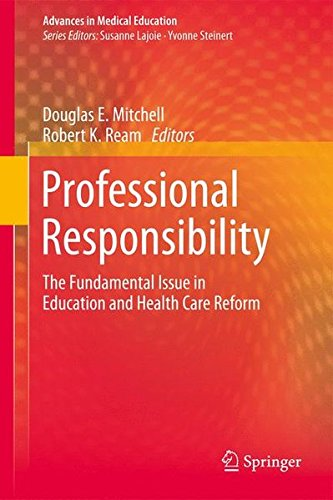 Professional Responsibility: The Fundamental Issue in Education and Health Care Reform (Advances in Medical Education, Band 4)