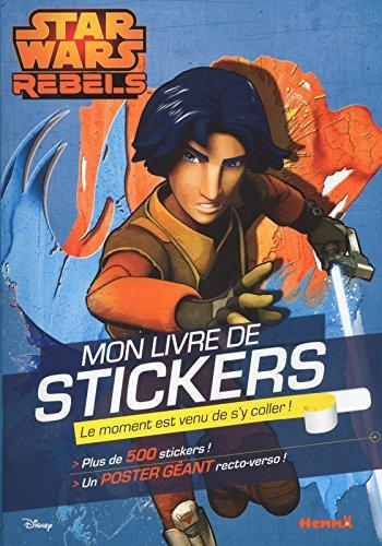 Disney Star Wars Rebels - Mon livre de stickers + Poster